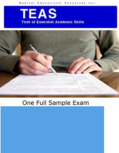 TEAS Test of Essential Academic Skills TEAS Sample Exam: Teas test, test of essential academic skills (English Edition)