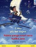 Il mio più bel sogno – Ndoto yangu nzuri sana kuliko zote (italiano – swahili): Libro per bambini bilingue (Sefa libri illustrati in due lingue) (Italian Edition)