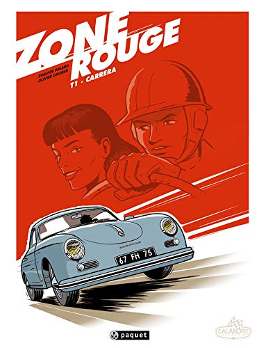 Zone Rouge 1 : Carrera (French Edition)