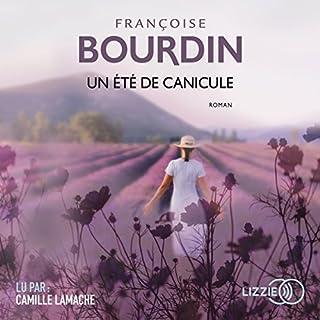 Un été de canicule                   De :                                                                                                                                 Françoise Bourdin                               Lu par :                                                                                                                                 Camille Lamache                      Durée : 8 h et 49 min     22 notations     Global 4,0