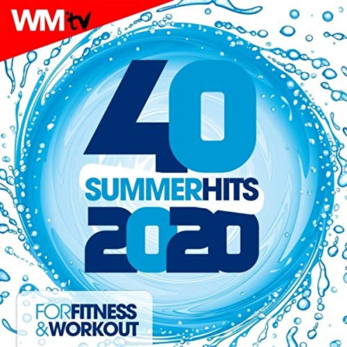 40 Summer Hits 2020 For Fitness & Workout (Unmixed Compilation for Fitness & Workout 128 Bpm / 32 Count)