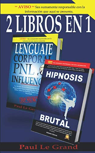Hipnosis Brutal y Lenguaje Corporal, PNL e Influencia (2 Libros en 1)
