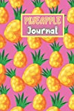 Pineapple Journal: Funny Pineapple Notebook | Logbook for Fruits Lovers | Cute Lines Journal | Lined paper For Food Lover | For Journaling | Note ... and Kids | Nice Christmas or Birthday Present