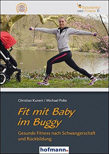 Fit mit Baby im Buggy: Gesunde Fitness nach Schwangerschaft und Rückbildung (Gesundheit und Fitness)