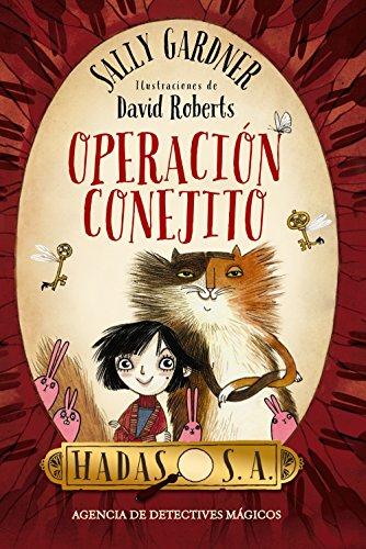 Hadas, S. A. Agencia de detectives mágicos. Operación Conejito