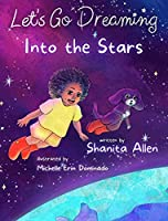 Let's Go Dreaming: Into the Stars: