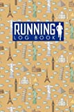 Running Log Book: Runners Logbook, Running Log Template, Training Schedule Running, Track Distance, Time, Speed, Weather, Calories & Heart Rate: Volume 10