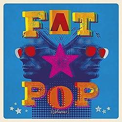 Fat Pop [3CD Boxset] [Import]