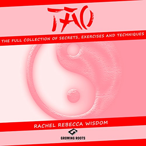 TAO: The Full Collection of Secrets, Exercises and Techniques audiobook cover art