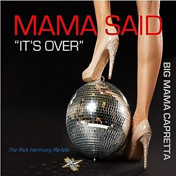 "Mama Said ""It's Over"" (The Rick Harmony Re-Mix)"