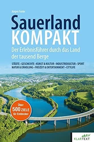 SauerlandKOMPAKT: Der Erlebnisführer durch das Land der tausend Berge