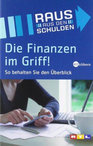 Die Finanzen im Griff! So behalten Sie den Überblick. Das Buch zur TV-Sendung \'Raus aus den Schulden\'