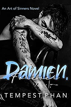Damien, Forever: A Friends-to-Lovers Romance (Art of Sinners) by [Tempest Phan]
