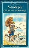 Vendredi ou la Vie sauvage - Flammarion - 25/01/1994