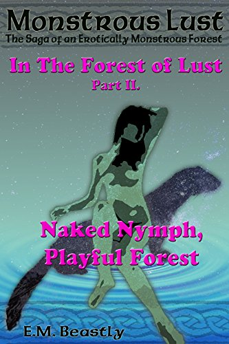Monstrous Lust: Naked Nymph, Playful Forest (In the Forest of Lust Book 2) (English Edition)