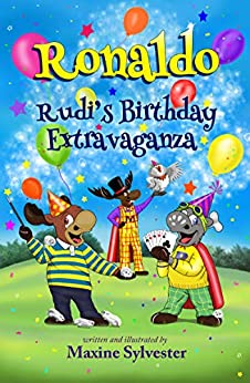 Ronaldo: Rudi's Birthday Extravaganza: An Illustrated Early Readers Chapter Book for Kids 7-9 (Ronaldo's Flying Adventures 3) by [Maxine Sylvester]
