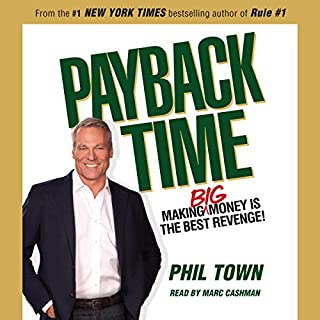 Payback Time     Making Big Money Is the Best Revenge!              Written by:                                                                                                                                 Phil Town                               Narrated by:                                                                                                                                 Phil Town                      Length: 5 hrs and 3 mins     4 ratings     Overall 4.8