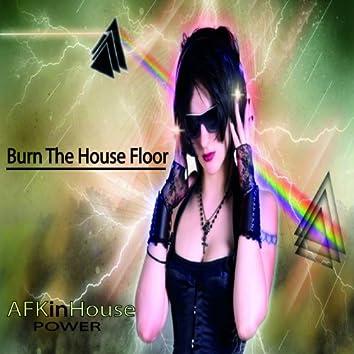 Burn the House Floor
