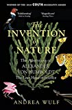 The Invention of Nature: The Adventures of Alexander von Humboldt, the Lost Hero of Science: Costa & Royal Society Prize Winner - Andrea Wulf