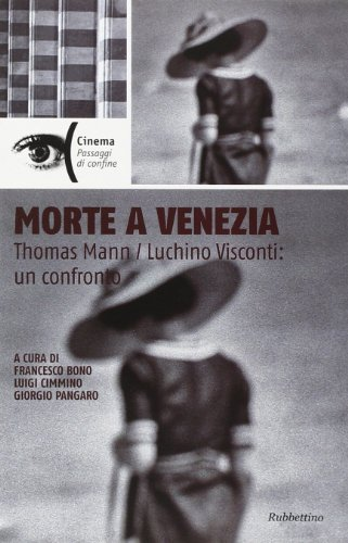 Morte a Venezia. Thomas Mann/Luchino Visconti: un confronto