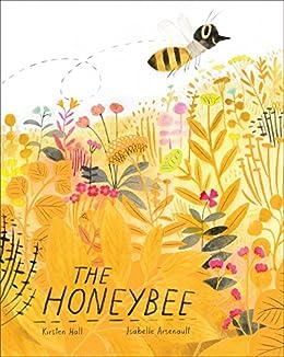 The Honeybee by [Kirsten Hall, Isabelle Arsenault]