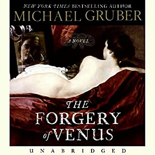 The Forgery of Venus                   By:                                                                                                                                 Michael Gruber                               Narrated by:                                                                                                                                 Eric Conger                      Length: 10 hrs and 7 mins     130 ratings     Overall 4.0