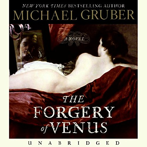 The Forgery of Venus                   By:                                                                                                                                 Michael Gruber                               Narrated by:                                                                                                                                 Eric Conger                      Length: 10 hrs and 3 mins     2 ratings     Overall 5.0