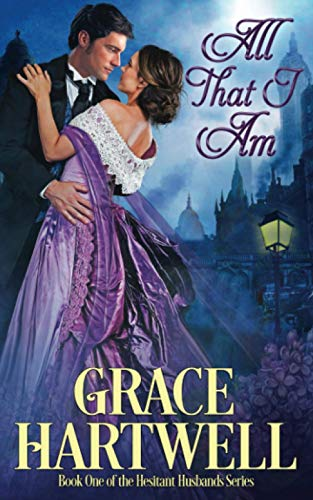 All That I Am: A Victorian historical romance (Hesitant Husbands)