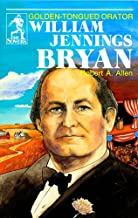 William Jennings Bryan: Golden-Tongued Orator (The Sowers)