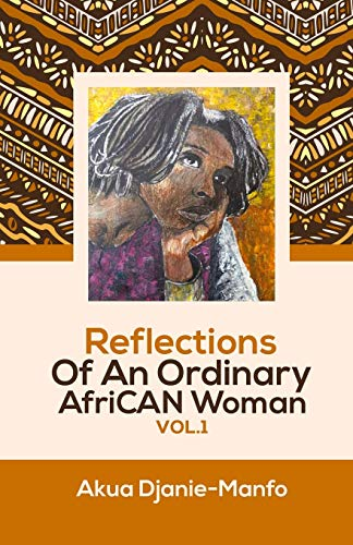 Reflections Of An Ordinary AfriCAN Woman VOL.1