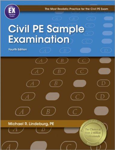 Civil PE Sample Examination (Most Realistic Practice for Civil Pe Exam)