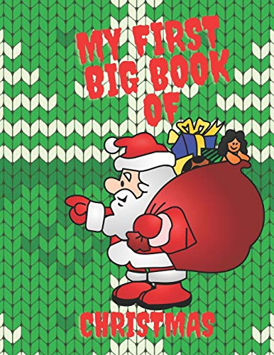 My First Big Book Of Christmas: Colouring Book for Kids with Christmas Trees, Santa Claus, Snowman, and More