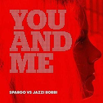 You And Me (Spargo vs Jazzi Bobbi) (Remix)