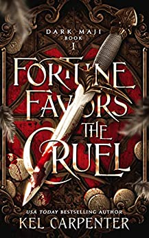 Fortune Favors the Cruel (Dark Maji Book 1) by [Kel Carpenter]