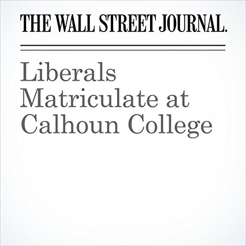 Liberals Matriculate at Calhoun College audiobook cover art