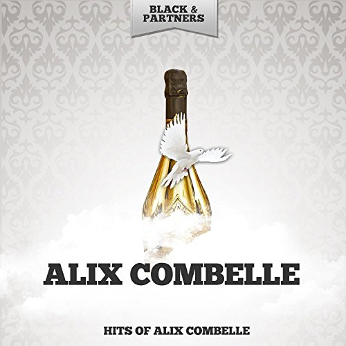 Hits of Alix Combelle
