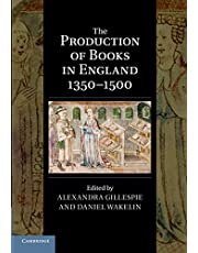 The Production of Books in England 1350-1500 (Cambridge Studies in Palaeography and Codicology, Series Number 14)