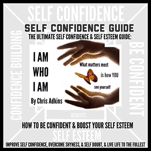 The Ultimate Self Confidence and Self Esteem Guide cover art