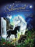 Silberwind, das weiße Einhorn - Der Schatz im Einhornwald: für Mädchen ab 7 Jahre