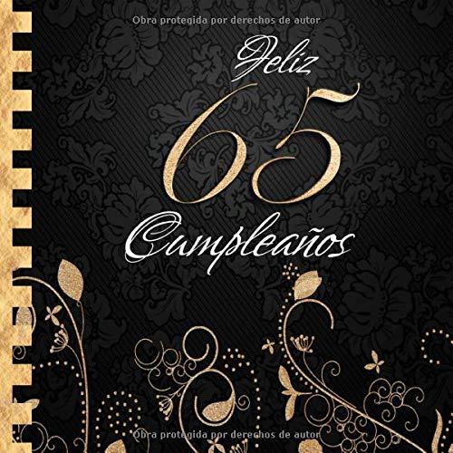 Feliz 65 Cumpleaños: Libro de Visitas I Elegante Encuadernación en Oro y Negro I Para 60 personas I Para Deseos escritos y las Fotos más bellas I Idea de regalo de 65 años