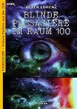 BLINDE PASSAGIERE IM RAUM 100: Kosmologien - Science Fiction aus der DDR, Band 8