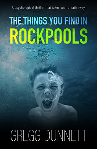 The Things you find in Rockpools: A psychological Mystery and Suspense Thriller (English Edition)