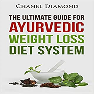 Ayurveda: The Ultimate Guide for Ayurvedic Weight Loss Diet System cover art