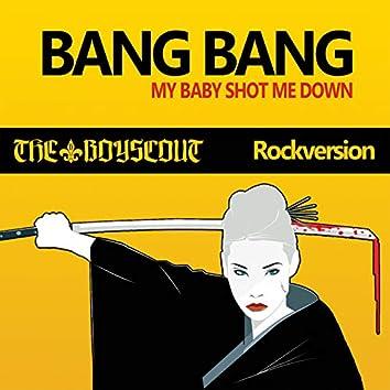 Bang Bang (My Baby Shot Me Down) [Rockversion]