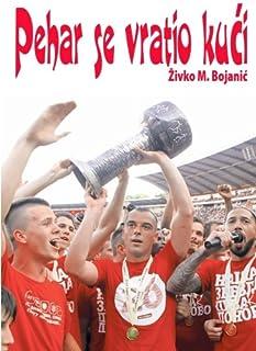Pehar se vratio kuci (Serbian Edition)