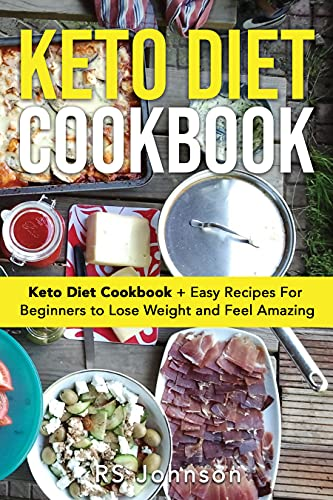 Keto Diet Cookbook: Easy recipes for beginners to Loss weight and Feel Amazing (English Edition)