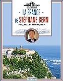 La France de Stéphane Bern: Les villages préférés des Français
