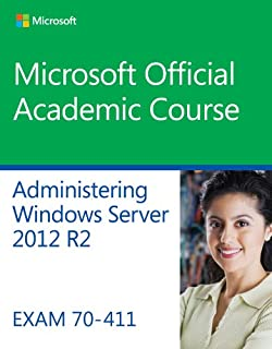Course, M: 70-411 Administering Windows Server 2012 R2: Exam 70-411 (Microsoft Official Academic Course)