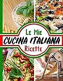 le mie ricette cucina italiana: ricettario da scrivere per 50 ricetta special italia – un taccuino da compilare - contiene sommario - grande formato 21,5x28cm. interno decorato