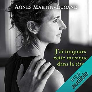 J'ai toujours cette musique dans la tête                   Autor:                                                                                                                                 Agnès Martin-Lugand                               Sprecher:                                                                                                                                 Stéphanie Daniel                      Spieldauer: 9 Std. und 32 Min.     2 Bewertungen     Gesamt 4,0